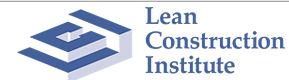 The Lean Construction Institute-Canada has been formed and endorsed by the Canadian Construction Association